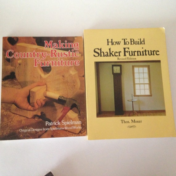 2 Books: Making Country Rustic Furniture & How to Build Shaker Furniture
