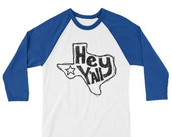 Hey Y'all Shirt, Texas Tee, State of Texas, 3/4 Sleeve Raglan Shirt