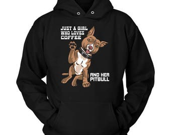 a4052863 Hoodies For Women - Just a Girl who Loves Coffee and Her Pitbull | Pit bull  Hoodie | Pitbull Hoody | Hooded Sweatshirt | Pitbull Hoodie