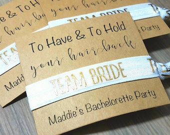 To Have and To Hold Your Hair Back Hair Tie Favors | Bachelorette Party Favors | Team Bride Hair Tie Favors | Bridesmaid Hair Tie Favors