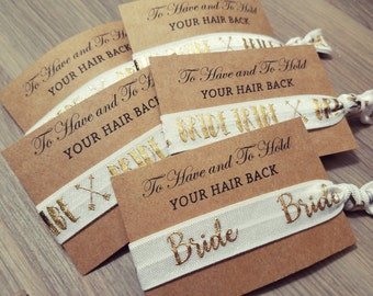 Bachelorette Party Favors | White + Gold Bride Tribe Hair Tie Favor | To Have & To Hold Your Hair Back Favor | Bachelorette Hair Tie Favor