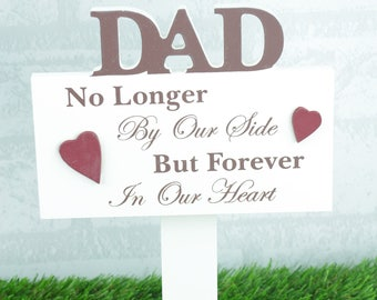 Dad Graveside Memorial Grave Stick Sign  No Longer At Our Side But Forever Hearts F1678C