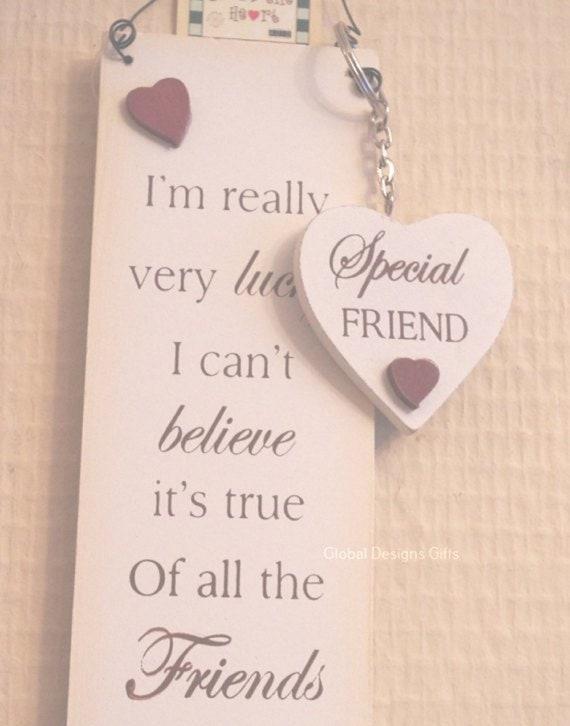 Plaque Sign /& KeyringLucky Friend Special Friend Gift Birthday Friendship F1334N