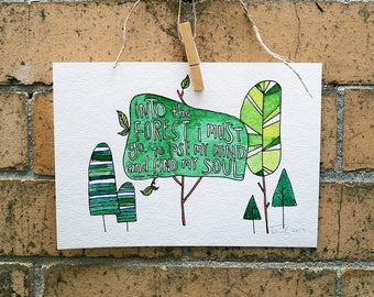"Original ""Into the forest I must go..."" Watercolor Quote Wallhanging"