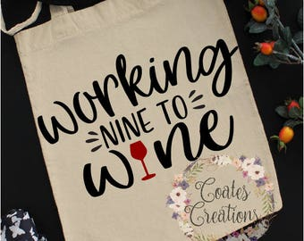 Funny tote Bag//woekong nine to wine//reusable bag//cotton bag//women's shoulder bag//eco friendly/