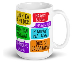 """""""Good Morning"""" in 12 Different Philippine Dialects 15oz Mug"""