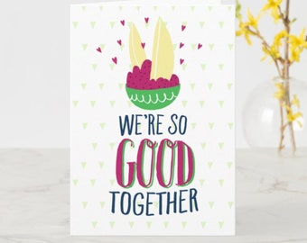 We're So GOOD Together Greeting Card