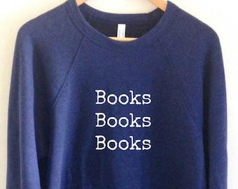 Books Sweatshirt | Bookworm Reading Author Writer Writing Bibliophile | Women's Fashion Christmas Gift For Her