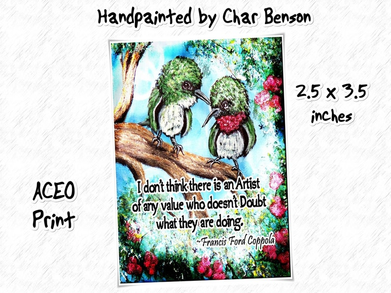 Hummingbird Painting Francis Ford Coppola Quote ACEO Collections Gift for Bird lover Artist Trading Card Artist Quote ACEO Print
