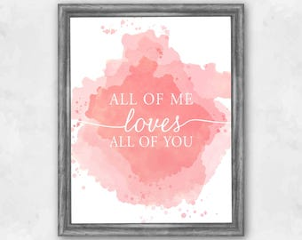 All Of Me Loves All Of You Print, Digital Print, Instant Download, Love Print, Inspirational Art, Watercolor Love Print, Love Quote - (D041)