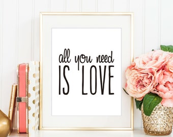 All You Need Is Love Print, Printable Art, Digital Print, Instant Download, Inspirational Wall Art, Modern Home Decor, Beatles Song - (D002)