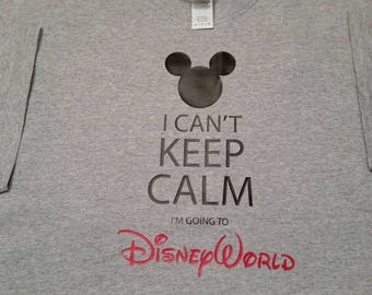 I Can't Keep Calm...I'M Going to Disney World T-Shirt (Many Sizes , Styles, and Colors)