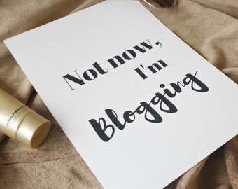 Blogging print, black and white, motto, wall art print, minimalist, home decor, A4 print, quote