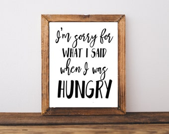 Typography Print - Funny Print - I'm Sorry For What I Said When I Was Hungry Print - Dorm Decor - Office Decor  - Birthday Gift