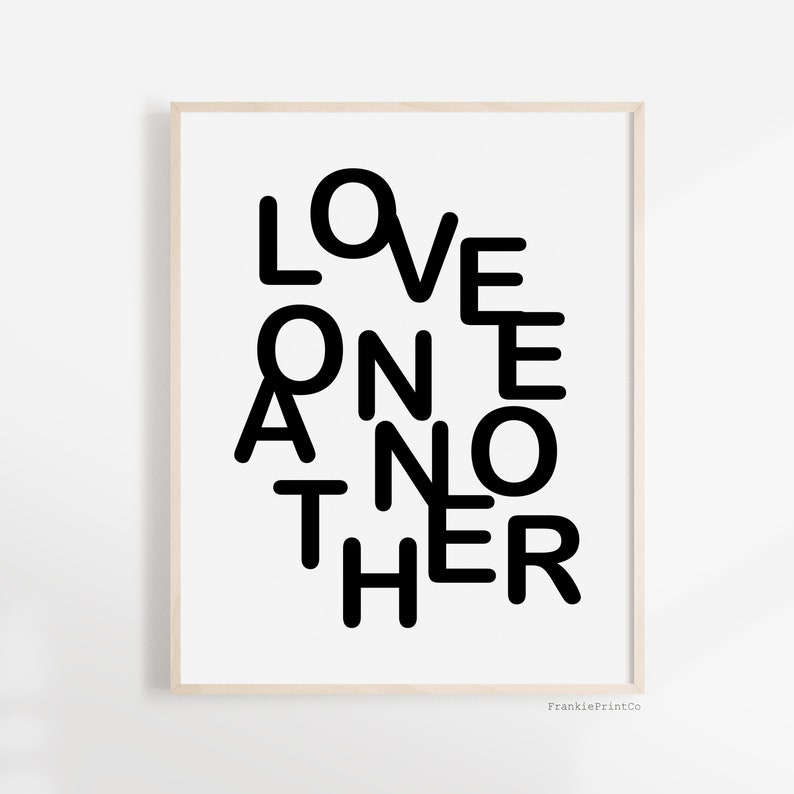 graphic regarding Love One Another Printable named Get pleasure from Just one A different Printable: Black White Typography Artwork Print for Business, Bed room, or Children Area, Inspirational Poster