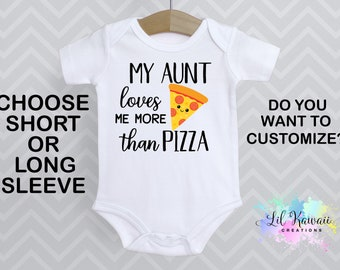 7a13db3ba My Aunt Loves Me More Than Pizza Onesie, Cute Baby Onesie, Funny Baby Onesie,  Food Onesie, Pizza Onesie, Aunt Onesie , Italian Onesie