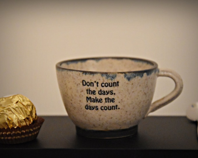 "Unique handmade ceramic Espresso bag/coffee bag/cup/stoneware/decal ""Don't count the days. Make the days Count ""/signed."