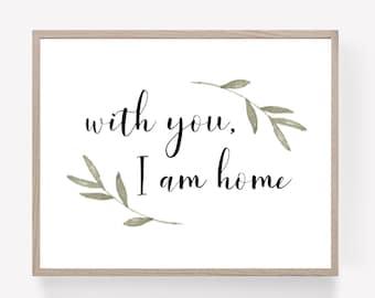With You I am Home Printable, Couples Print, Home Wall Art, With You Print, Greenery Printable, Typography Printable, Modern Farmhouse Print