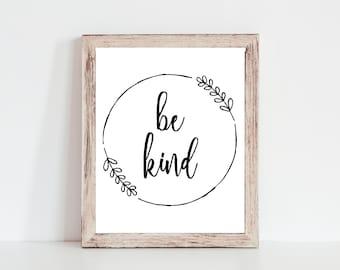 Be Kind Printable - Instant Download, Simple, Wreath Printable, Home Decor, Wall Art, 8x10, 5x7, Office Decor, Wall Decor, Farmhouse
