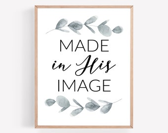 Made in His Image Printable, Religious Print, Catholic Wall Art, Christian Printable, Nursery Printable, Bible Verse Printable, Quote Print