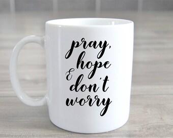 Pray Hope & Don't Worry Mug - Prayer Mug, Padre Pio Quote, Religious Mug, Catholic Mug, Quote Mug, Inspirational Mug