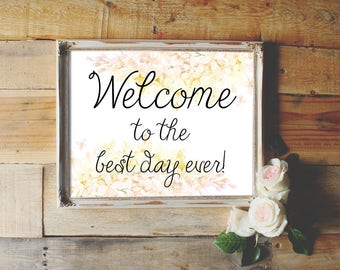 Welcome to the Best Day Ever Printable - Instant Download, Pink Flower Printable, Wedding Printable, Welcome Printable, 8x10, 5x7 Blush