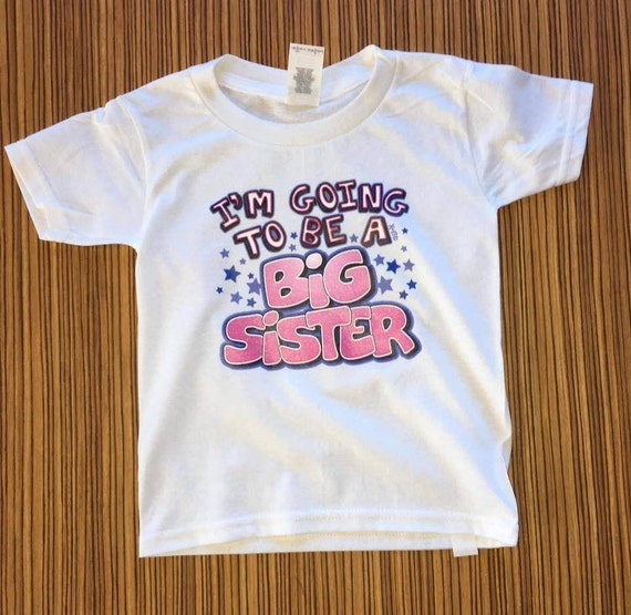 I'm Going to be a Big Sister shirt, Sister, Big Sister, Going to be a big sister, Girls shirt