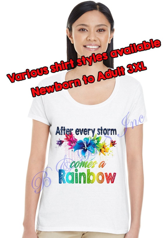 Rainbow Baby Shirt, After every storm comes a rainbow shirt, Rainbow baby gift, Rainbow Flowers