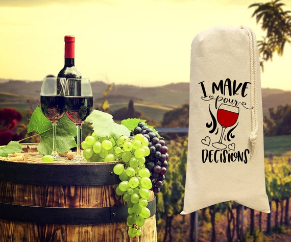 I make pour decisions wine bag, Wine Lover, Mom Life, Wine and Dine, Mom Gift, Mom needs wine, bridal gift, bridesmaid gift