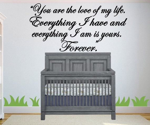 You are the love of my life Wall decal, Forever wall decal, nursery wall decal, family decal, Love wall decor