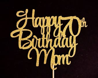 ANY AGE, Happy Birthday Mom Cake Topper, Mother's Birthday Cake Topper, Mother Birthday Party, Mother Birthday Cake Topper, Mother's Day