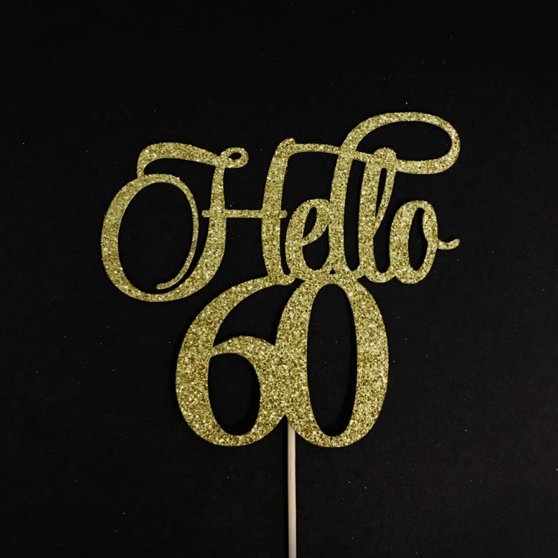 Happy 60th Hello 60 Cake Topper 60 and Fabulous Cake Topper 60th Birthday Cake Topper 60th Birthday Party Sixty Birthday Cake Topper