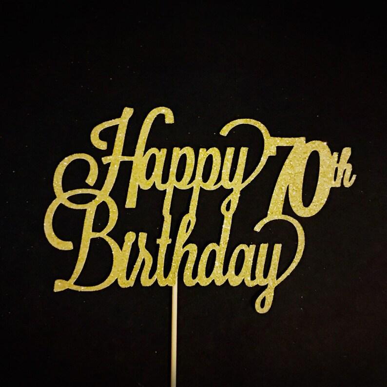 Happy 70th Birthday Topper Cake