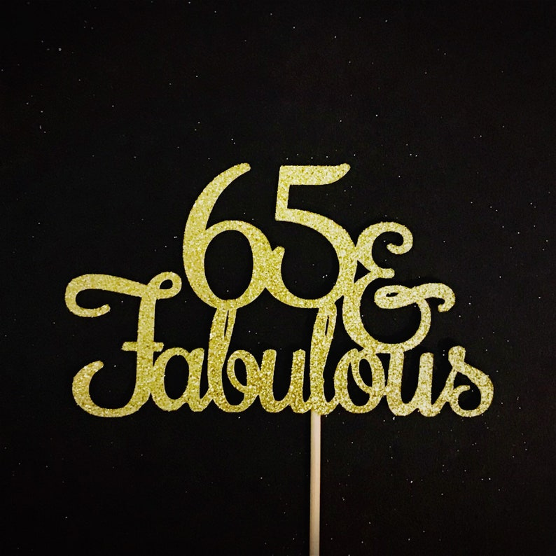65 And Fabulous Cake Topper 65th Birthday