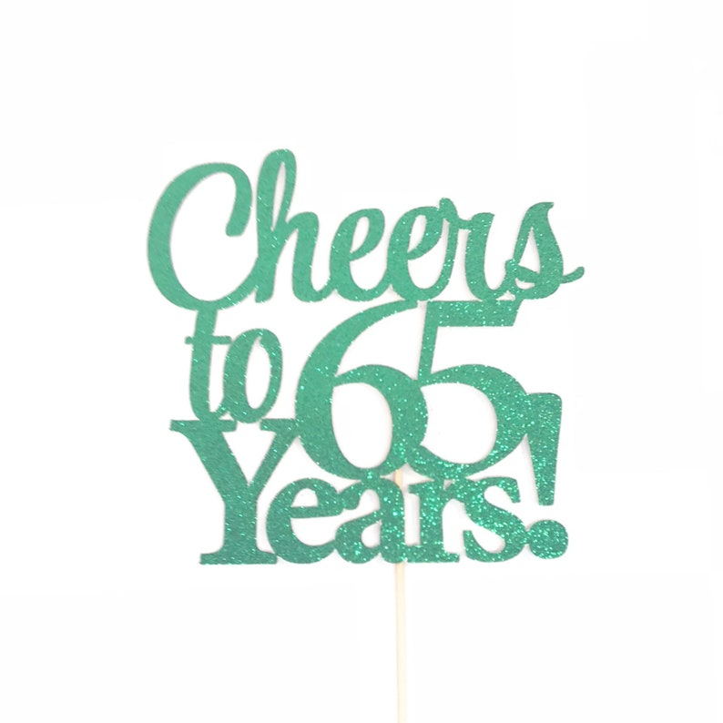 65th Birthday Cake Topper Cheers to 65 Years Cake Topper ...