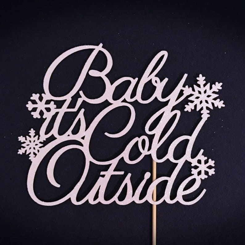Baby its Cold Outside Cake Topper Snowflake Topper Little ...