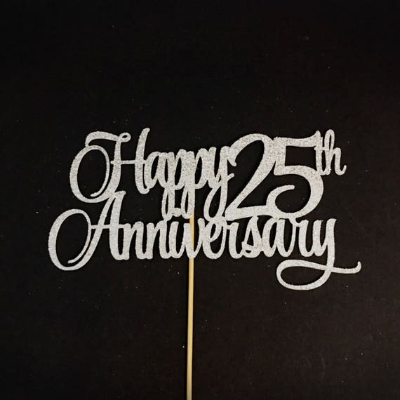 Happy 25th Anniversary Cake Topper Silver Wedding Anniversary Etsy