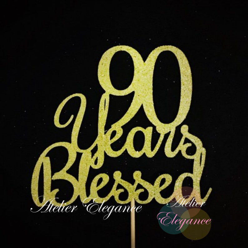 90 Years Blessed Cake Topper 90 Cake Topper 90th ...