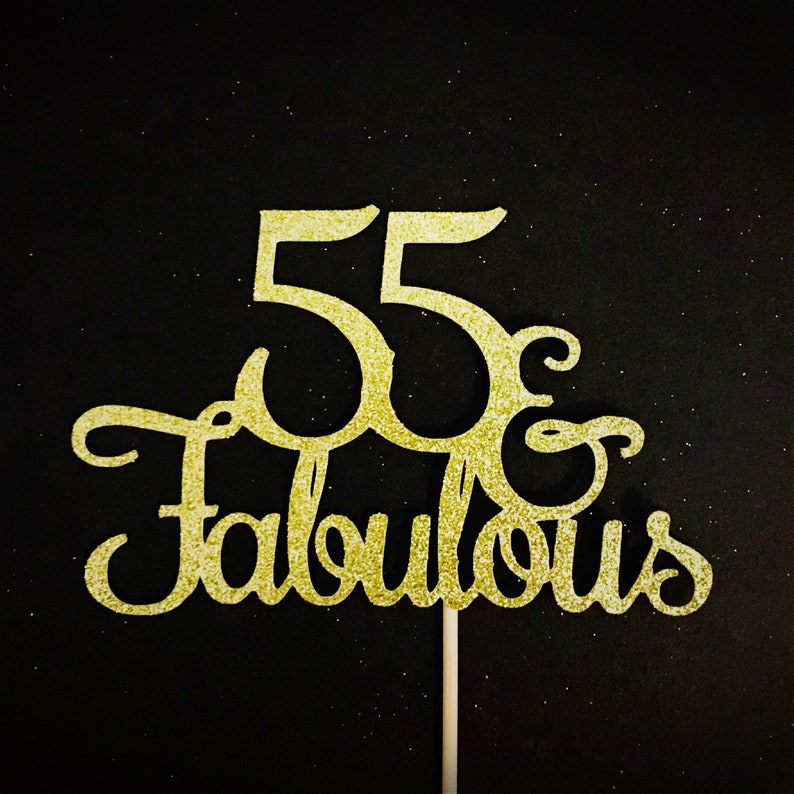 55 And Fabulous Cake Topper 55th Birthday