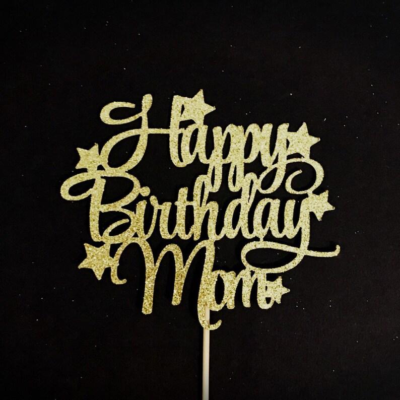 Happy Birthday Mom Cake Topper Mothers