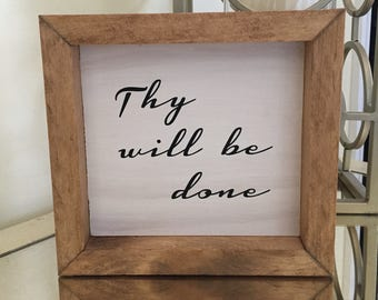 Thy will be done - Bible Inspired Framed Wood Sign - Rustic Christian Home Decor - Gift of Peace - Christian Home - Blessing Gift