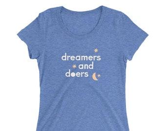 Dreamers + Doers| Ladies' t-shirt