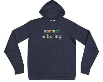 Normal is Boring | Unisex hoodie