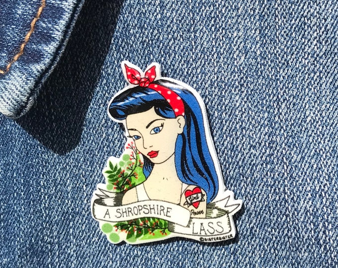 A Shropshire Lass Pin - Mary, Badge, Hand Made, mothers day, christmas gift, birthday gift