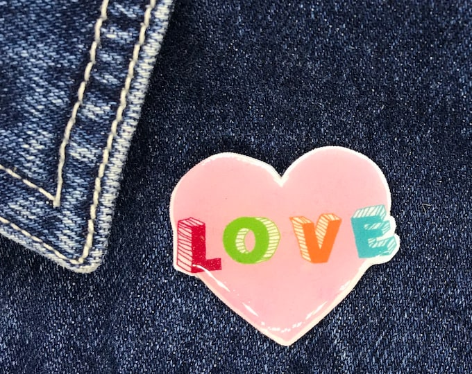 Love Pin, Badge, Hand Made, mothers day, christmas gift, birthday gift, Valentines, Galentines