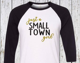 Just a Small Town Girl Raglan Shirt | Just a Small Town Girl | Small Town Girl Raglan