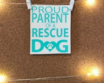 Proud Parent of a Rescue Dog Decal