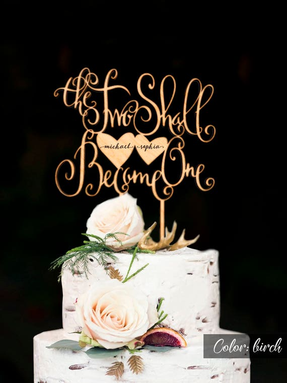 The Two Shall Become One Wedding Cake Topper Engraved Names Etsy