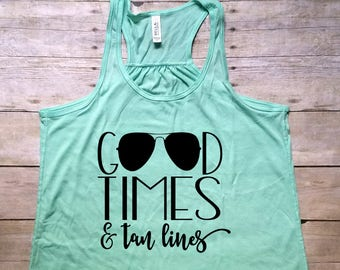Good Times And Tan Lines Tank, Summer Tank, Good Times And Tan Lines Shirt, Spring Break, Beach Tank