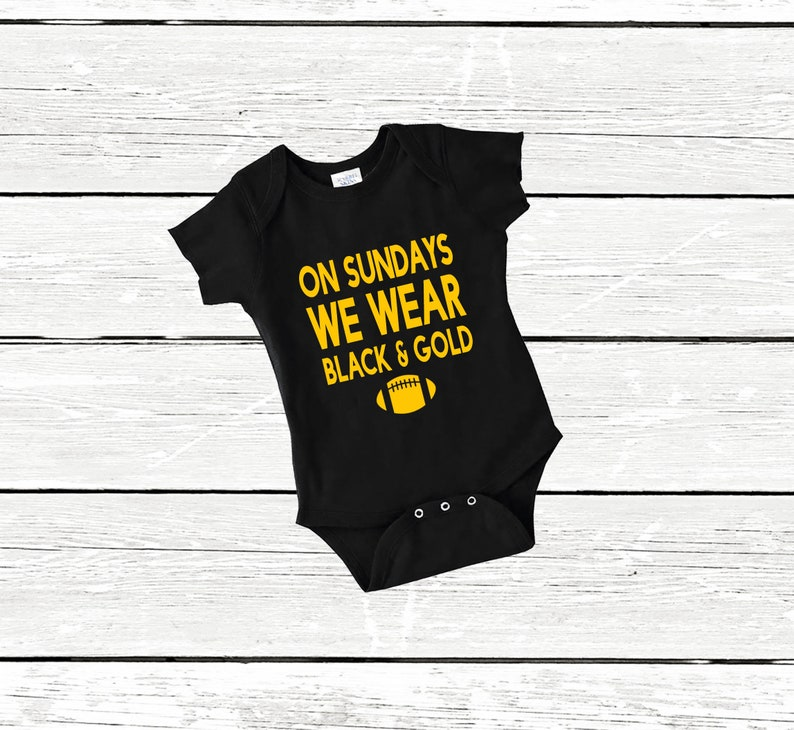 07d522fab5c On Sundays We Wear Black and Gold Steelers Bodysuit Baby